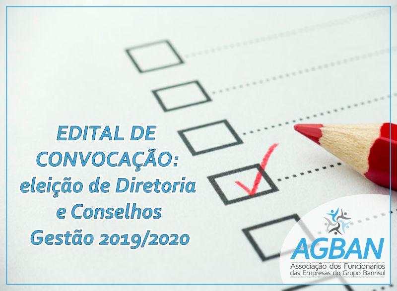EDITAL DE CONVOCAÇÃO: eleição de Diretoria e Conselhos – Gestão 2019/2020