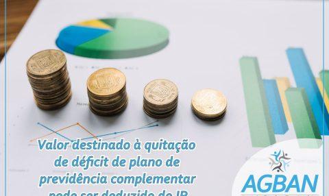 Valor destinado à quitação de déficit de plano de previdência complementar pode ser deduzido do IR